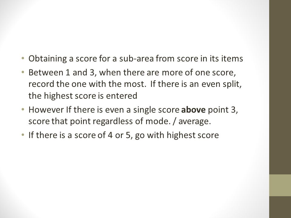 Obtaining a score for a sub-area from score in its items Between 1 and 3, when there are more of one score, record the one with the most.