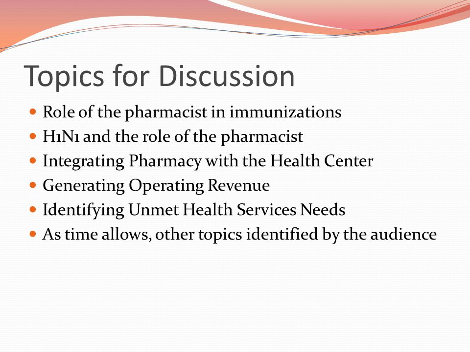 Identifying Unmet Health Service Needs Self care partnership; OTC's as an alternative to a clinic appointments-frees up clinic appointments and directs patients to seek an appointment with a provider when self care is not appropriate Emergency Contraception Services partnership with Women's Health; Medication Special Orders Specialty Pharmacy