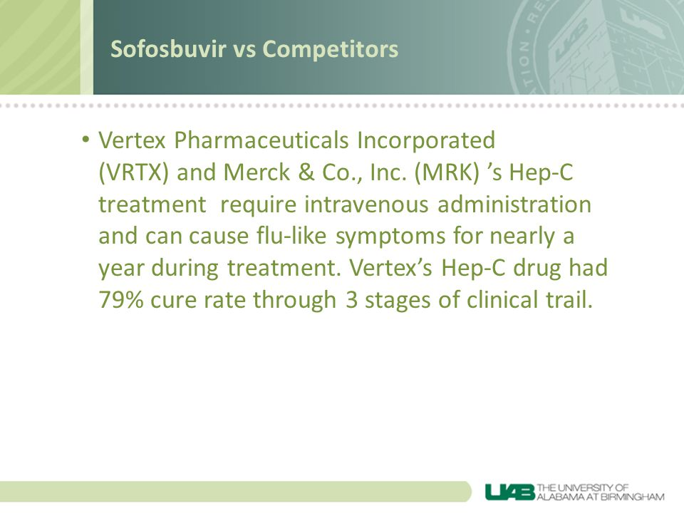 Sofosbuvir vs Competitors Vertex Pharmaceuticals Incorporated (VRTX) and Merck & Co., Inc. (MRK) 's Hep-C treatment require intravenous administration