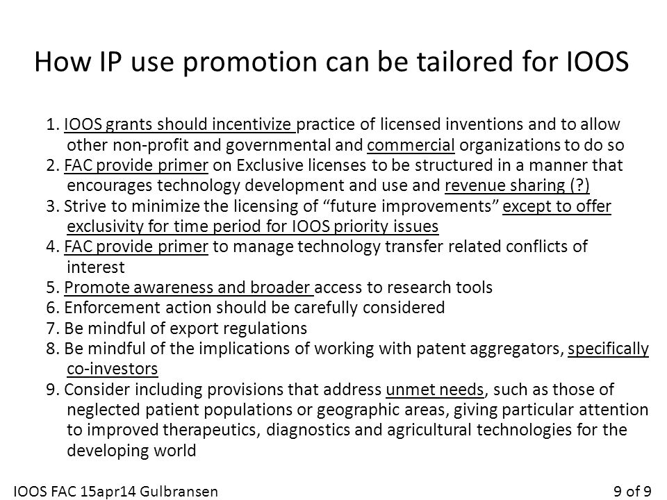 How IP use promotion can be tailored for IOOS 1. IOOS grants should incentivize practice of licensed inventions and to allow other non-profit and gove