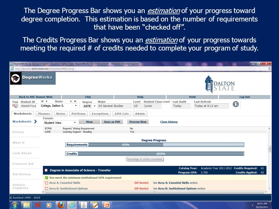 The Degree Progress Bar shows you an estimation of your progress toward degree completion.