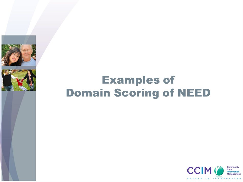 Examples of Domain Scoring of NEED