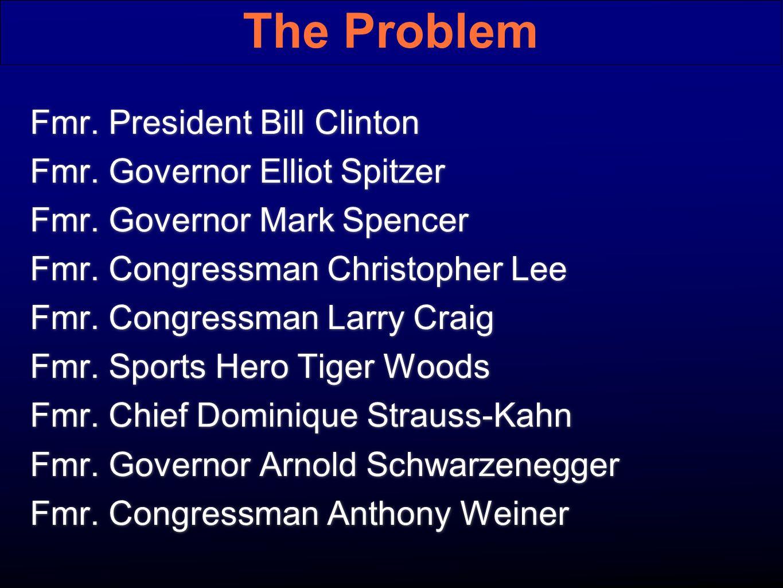 Fmr.President Bill Clinton Fmr. Governor Elliot Spitzer Fmr.