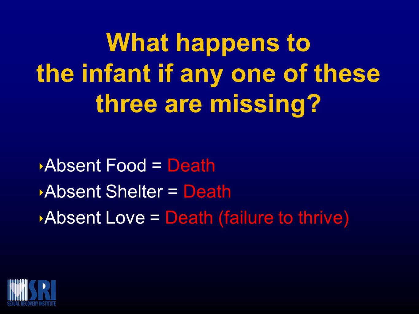 What happens to the infant if any one of these three are missing.