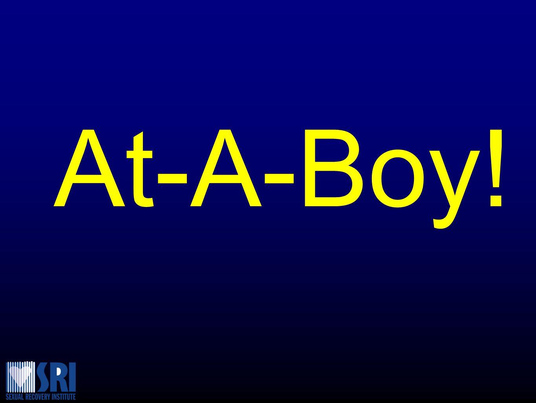 At-A-Boy!