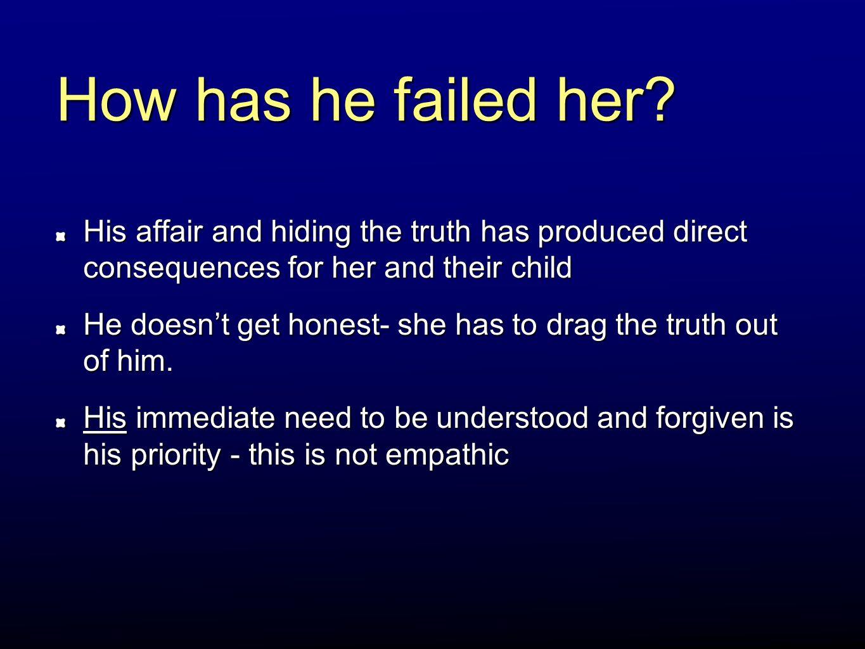 How has he failed her.