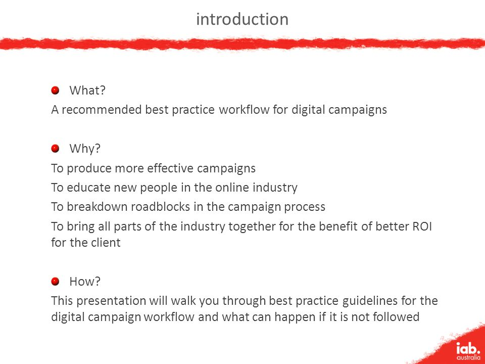 introduction What. A recommended best practice workflow for digital campaigns Why.