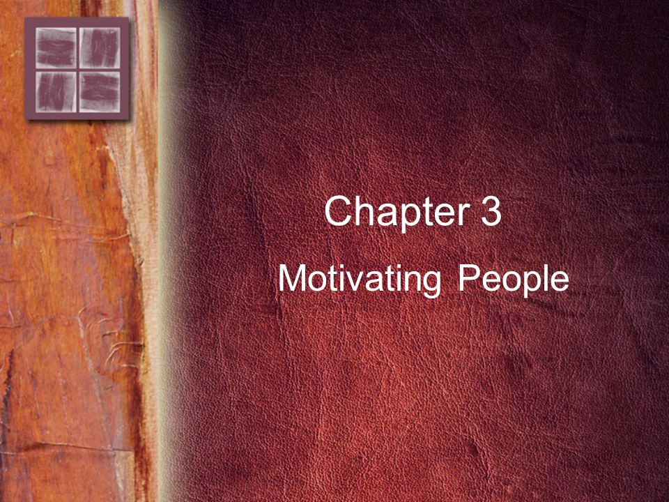 Chapter 3 Motivating People