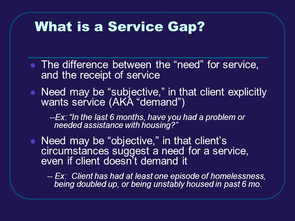 What is a Service Gap.