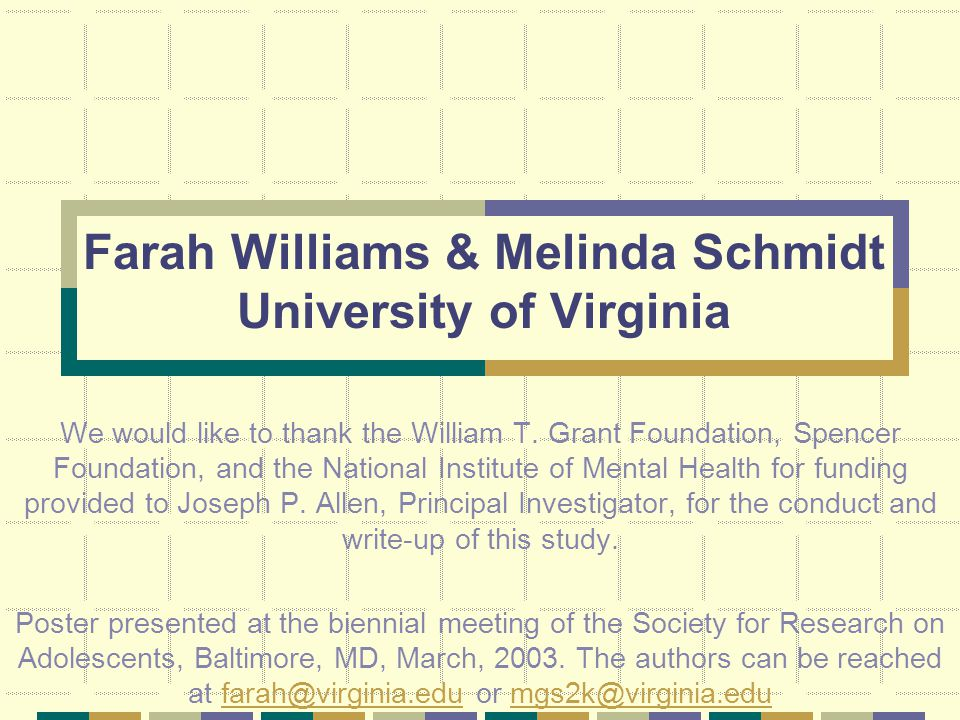 Farah Williams & Melinda Schmidt University of Virginia We would like to thank the William T. Grant Foundation, Spencer Foundation, and the National I