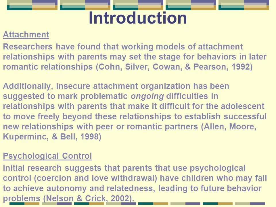 Conclusions Parent-Child Attachment It appears that parents may affect adolescent sexuality through their influence on their teen's attachment style.