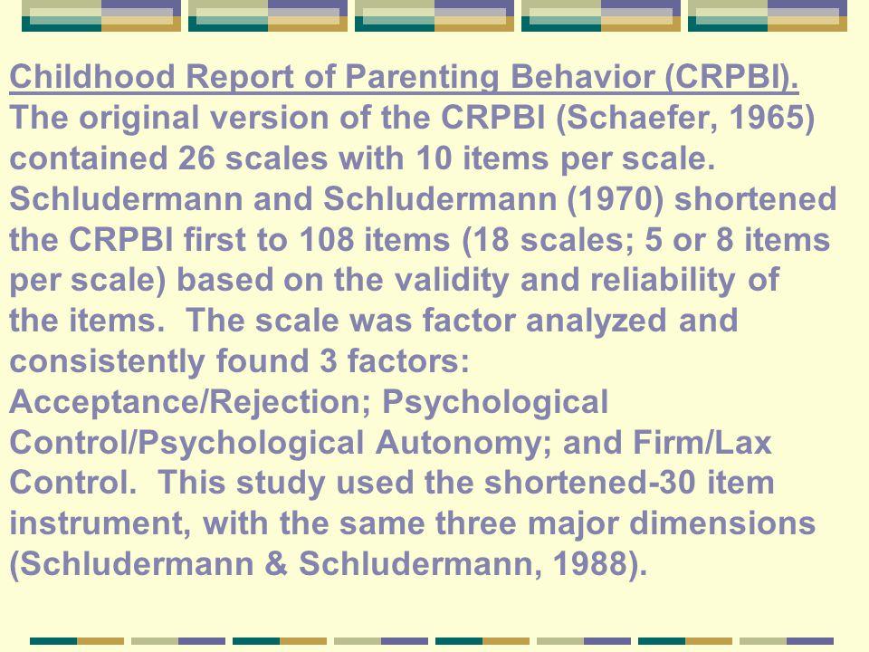 Childhood Report of Parenting Behavior (CRPBI).