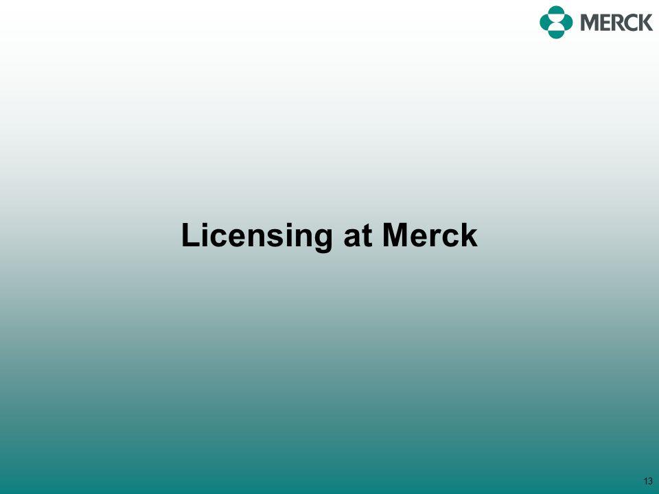 13 Licensing at Merck