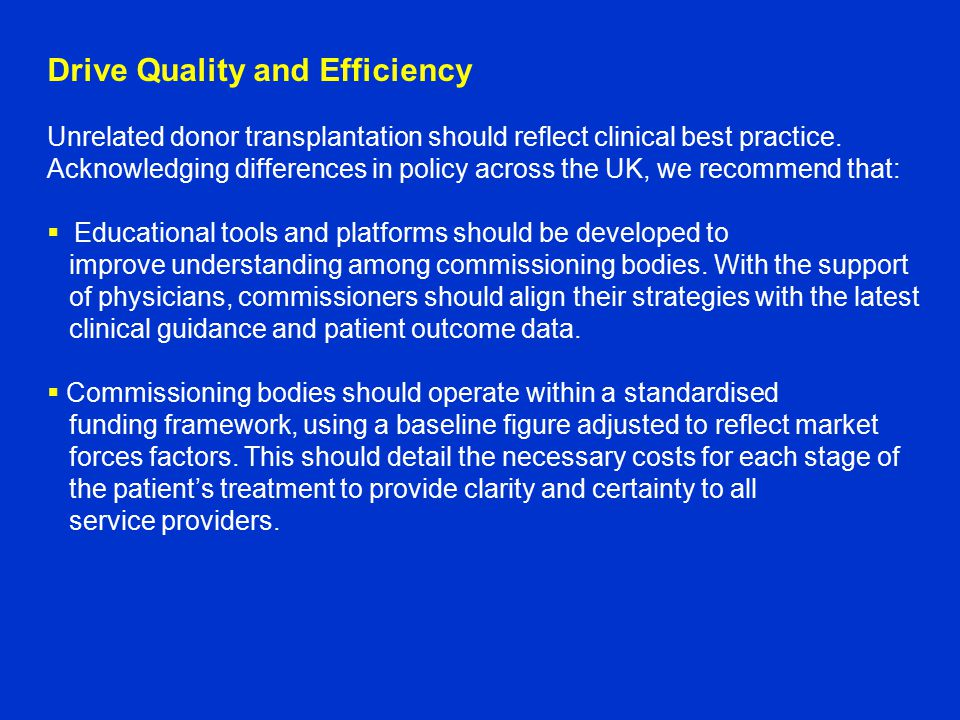 Drive Quality and Efficiency Unrelated donor transplantation should reflect clinical best practice.