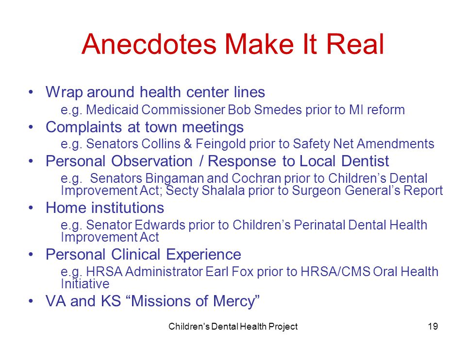Children s Dental Health Project19 Anecdotes Make It Real Wrap around health center lines e.g.