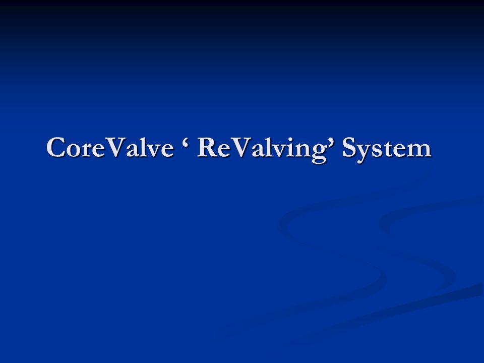 CoreValve ' ReValving' System