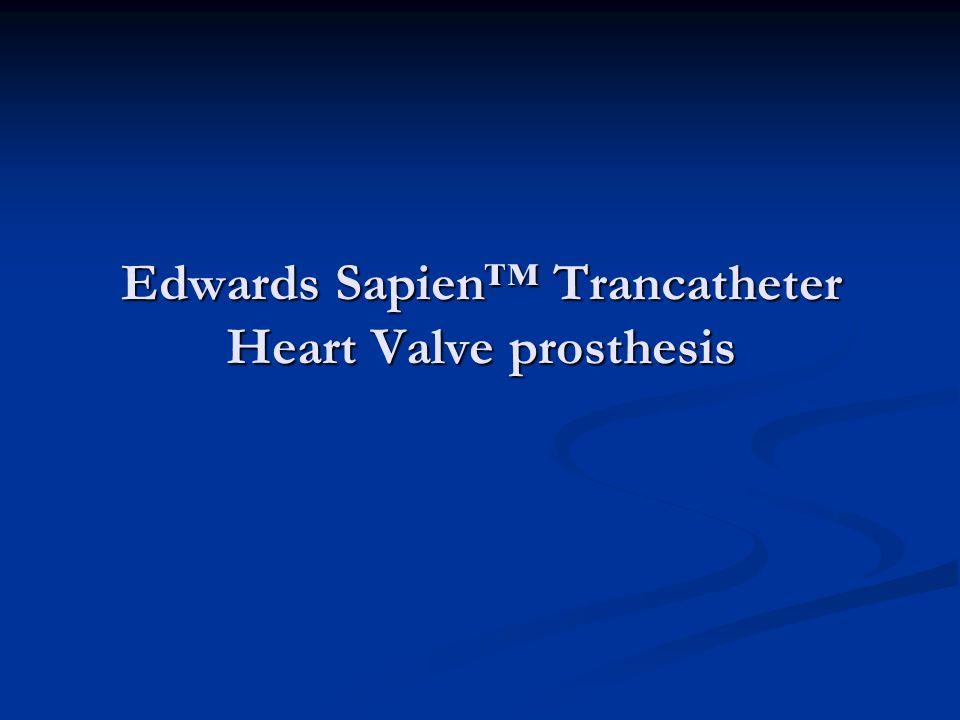 Edwards Sapien™ Trancatheter Heart Valve prosthesis