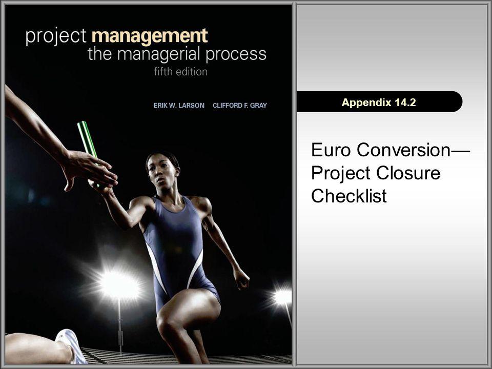 Appendix 14.2 Euro Conversion— Project Closure Checklist