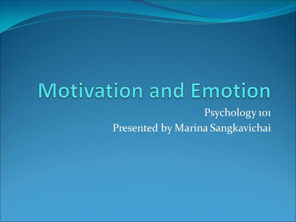 Psychology 101 Presented by Marina Sangkavichai