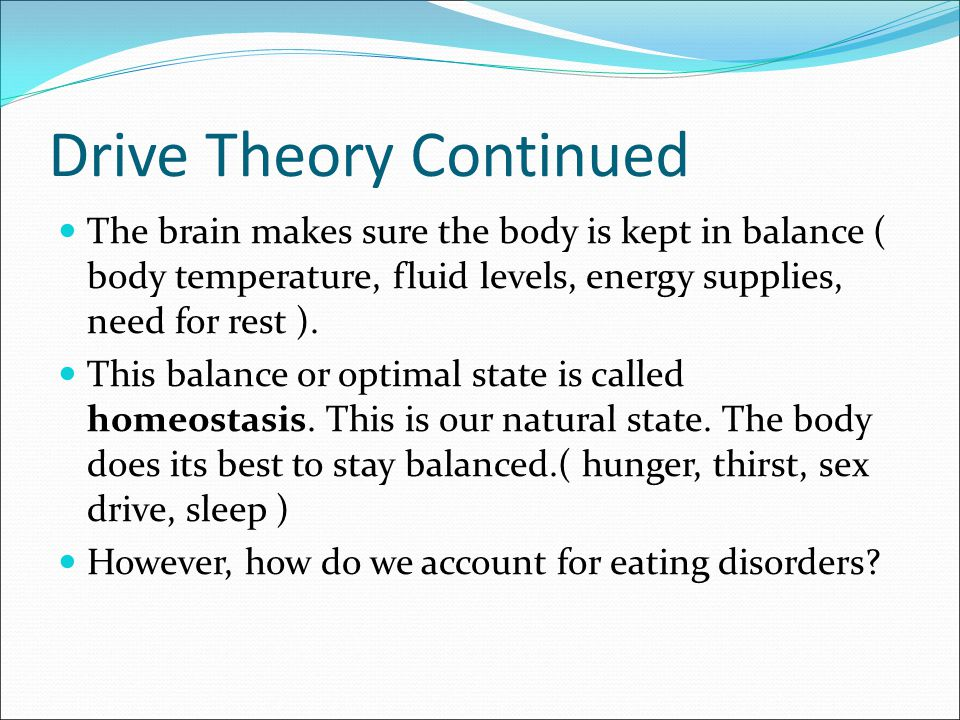 Incentive Theory Incentive theory states that behavior is motivated by the pull of external (outside ) goals such as rewards.