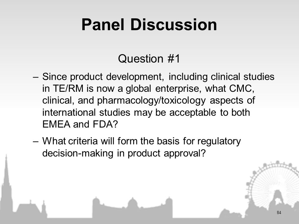 Panel Discussion Question #1 –Since product development, including clinical studies in TE/RM is now a global enterprise, what CMC, clinical, and pharm