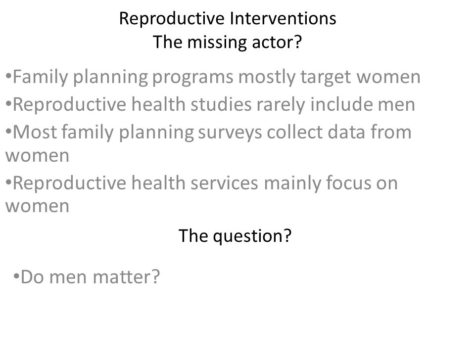 Reproductive Interventions The missing actor.