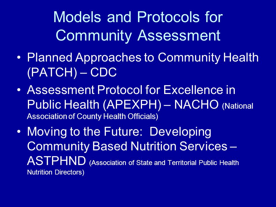 Models and Protocols for Community Assessment Planned Approaches to Community Health (PATCH) – CDC Assessment Protocol for Excellence in Public Health