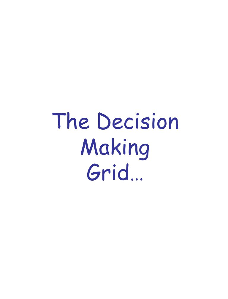 The Decision Making Grid…