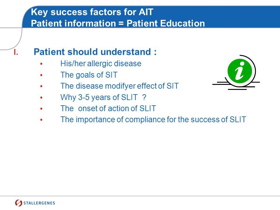 What are the key success factors for AIT ?  Patient Information  Patient's Action Plan  Patient Follow-Up Doctor Patient Relationship