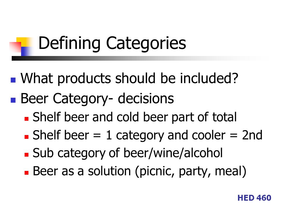HED 460 Defining Categories What products should be included.