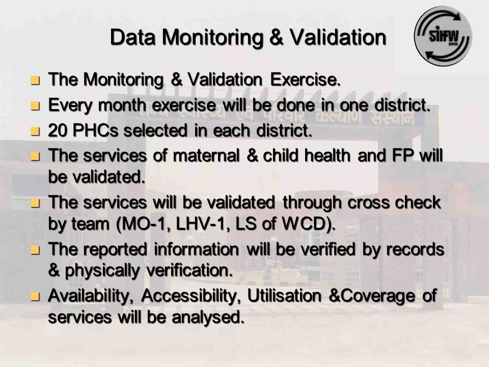 Data Monitoring & Validation Data Monitoring & Validation The Monitoring & Validation Exercise. The Monitoring & Validation Exercise. Every month exer