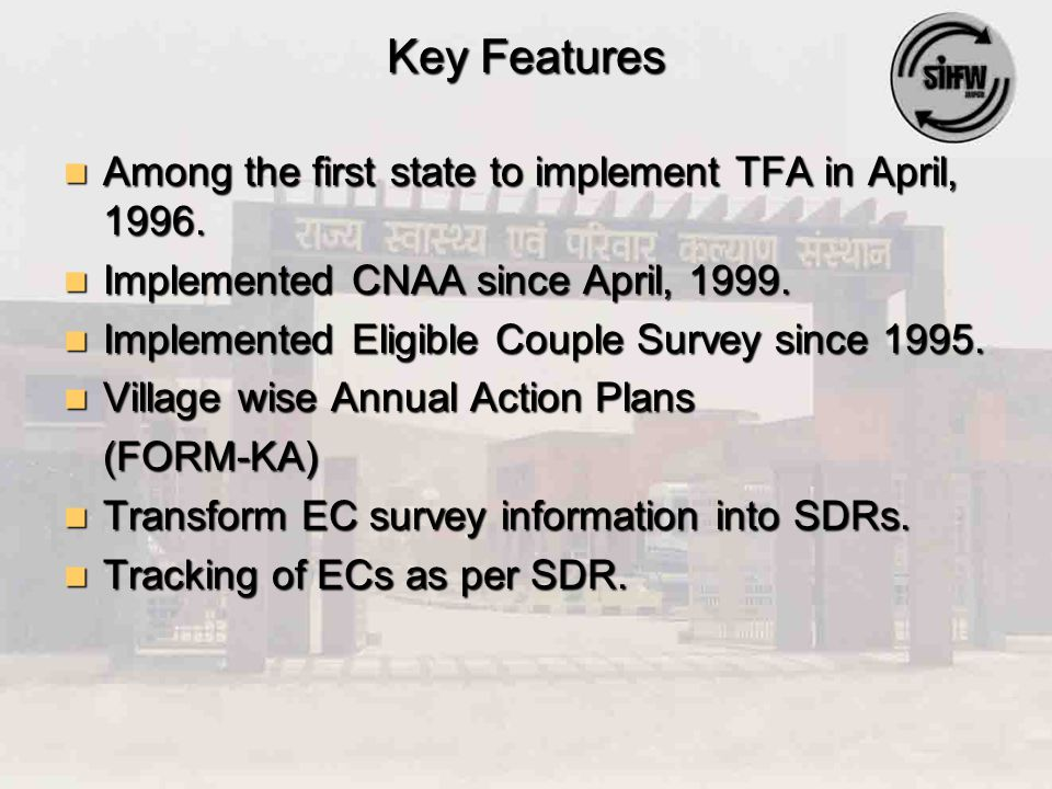 Key Features Among the first state to implement TFA in April, 1996.