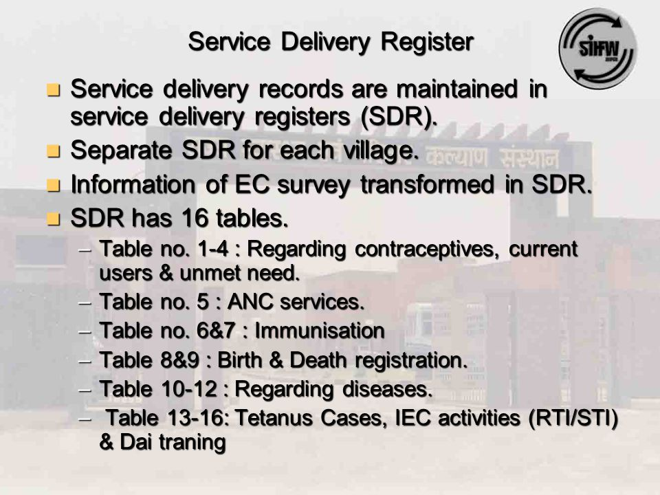 Service Delivery Register Service delivery records are maintained in service delivery registers (SDR).