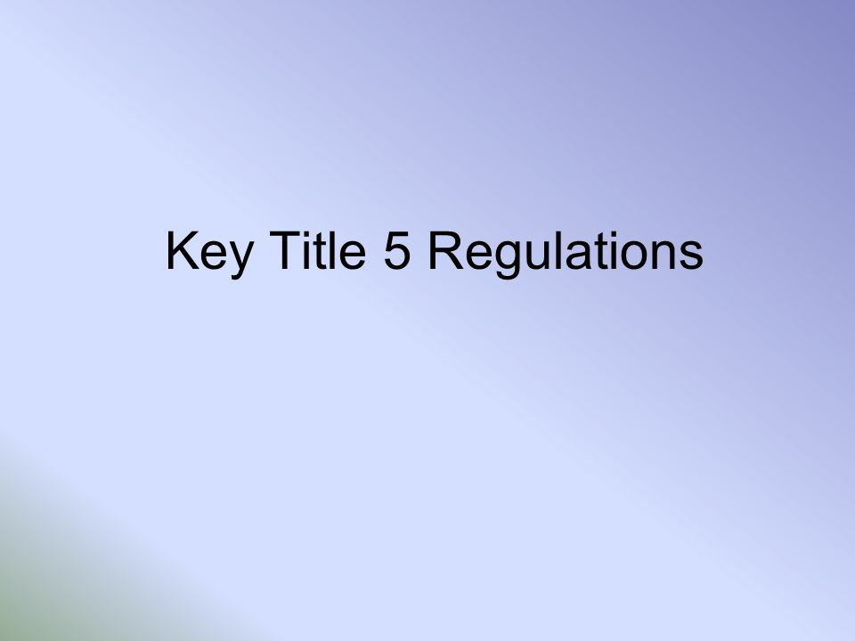Key Title 5 Regulations