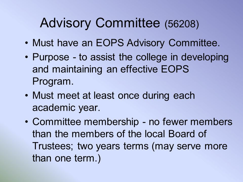 Advisory Committee (56208) Must have an EOPS Advisory Committee.