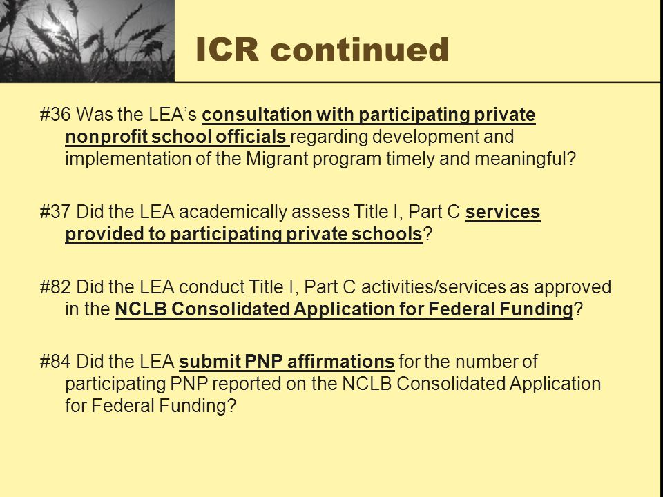 ICR continued #36 Was the LEA's consultation with participating private nonprofit school officials regarding development and implementation of the Mig