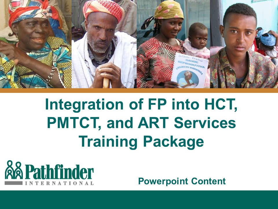 Integration of FP into HCT, PMTCT, and ART Services Training Package Powerpoint Content