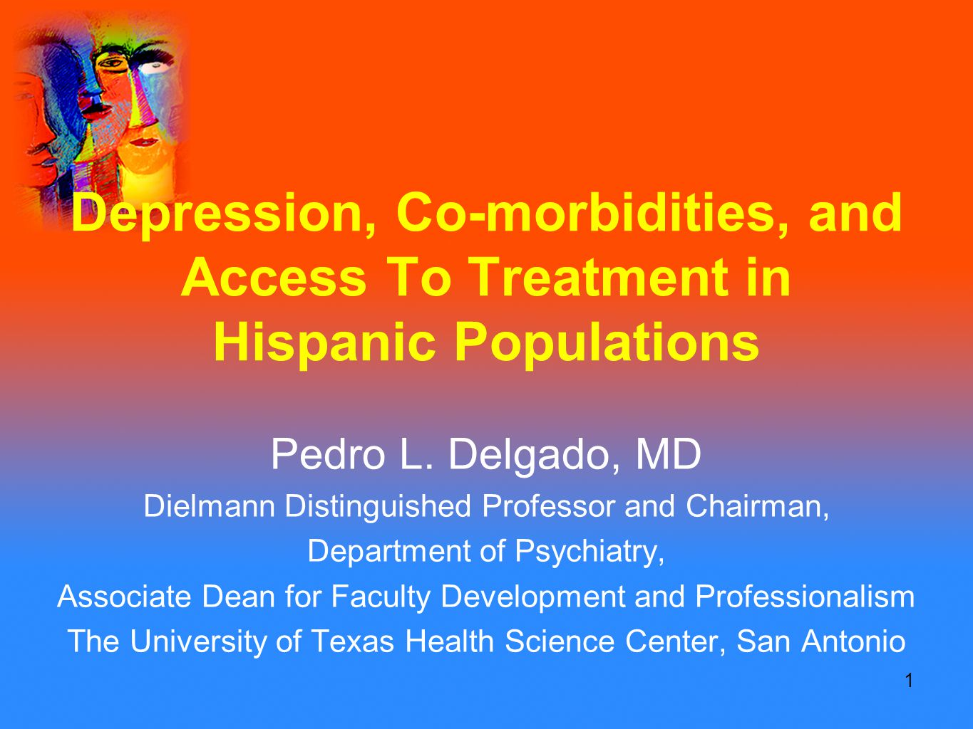 1 Depression, Co-morbidities, and Access To Treatment in Hispanic Populations Pedro L.