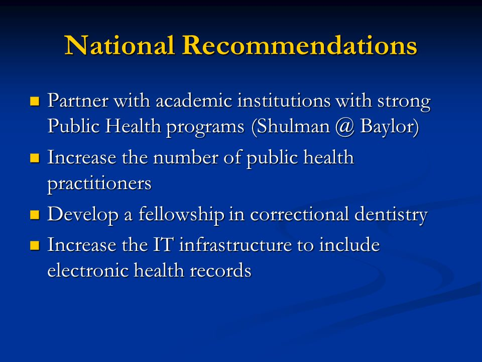 National Recommendations Partner with academic institutions with strong Public Health programs (Shulman @ Baylor) Partner with academic institutions w