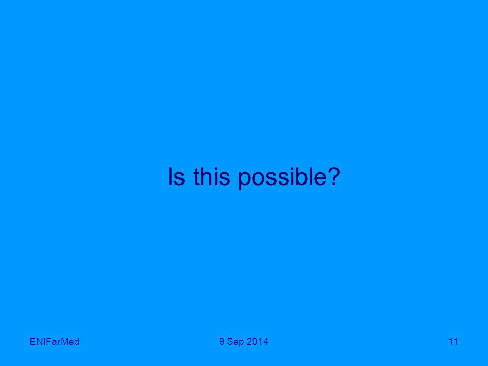 ENIFarMed Is this possible? 119 Sep 2014