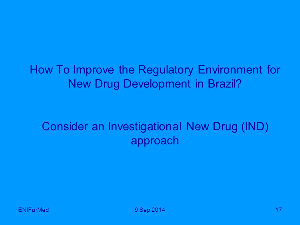 How To Improve the Regulatory Environment for New Drug Development in Brazil.