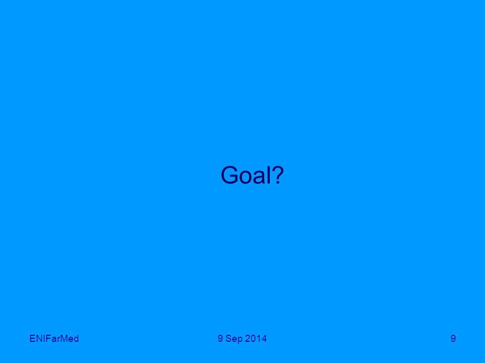 ENIFarMed Goal? 99 Sep 2014