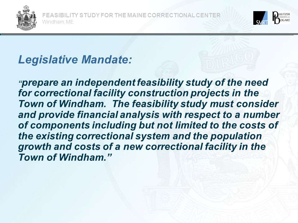 Legislative Mandate: prepare an independent feasibility study of the need for correctional facility construction projects in the Town of Windham.
