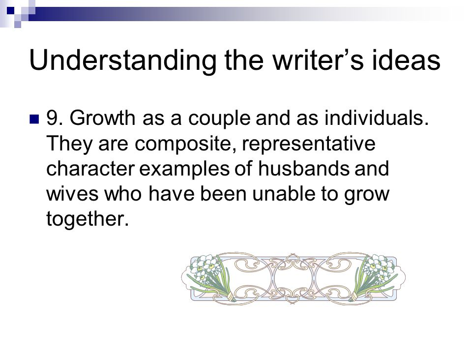 Understanding the writer's ideas 9. Growth as a couple and as individuals.