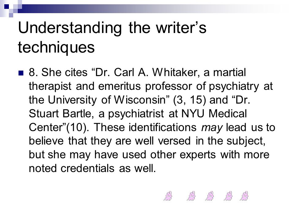 Understanding the writer's techniques 8. She cites Dr.