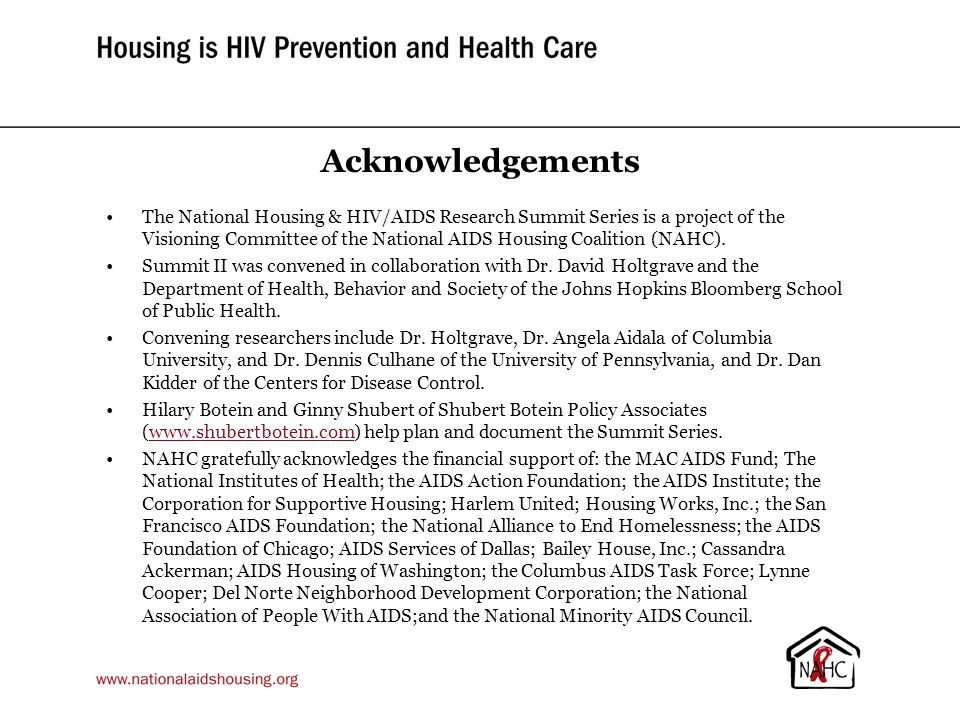Acknowledgements The National Housing & HIV/AIDS Research Summit Series is a project of the Visioning Committee of the National AIDS Housing Coalition (NAHC).