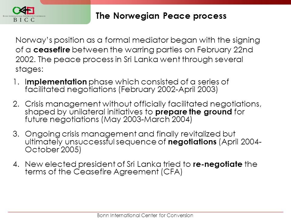 Bonn International Center for Conversion The Norwegian Peace process 1.I mplementation phase which consisted of a series of facilitated negotiations (