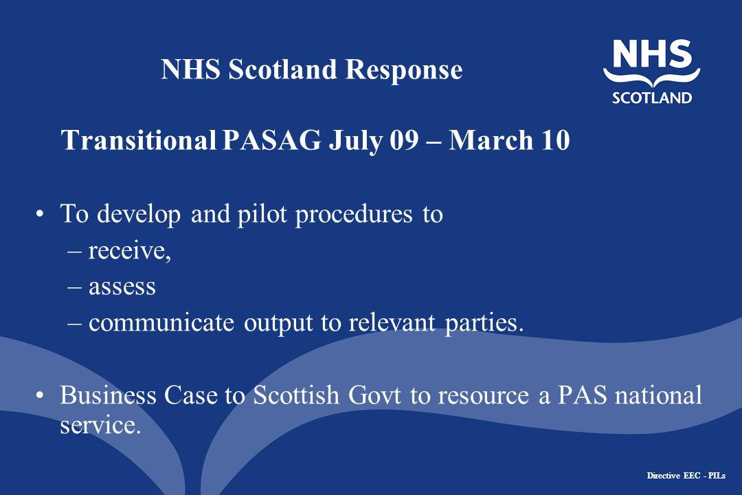 Directive EEC - PILs PASAG 'yes' & SMC 'yes' Pack to support implementation of the PAS by NHS Boards is prepared.