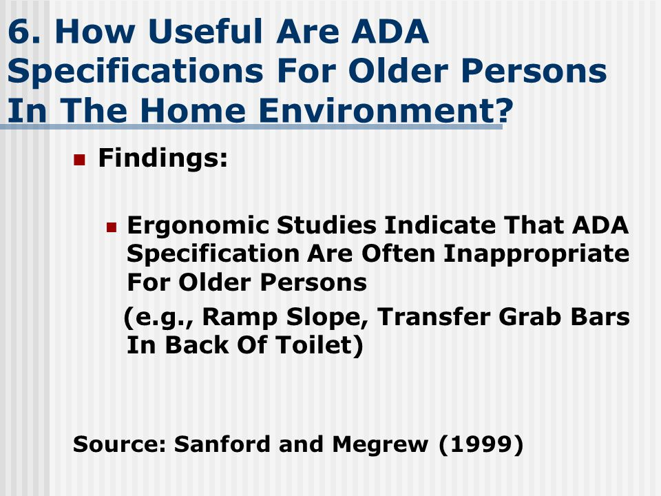 6. How Useful Are ADA Specifications For Older Persons In The Home Environment.