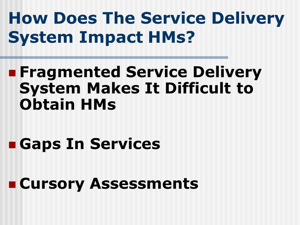 How Does The Service Delivery System Impact HMs.